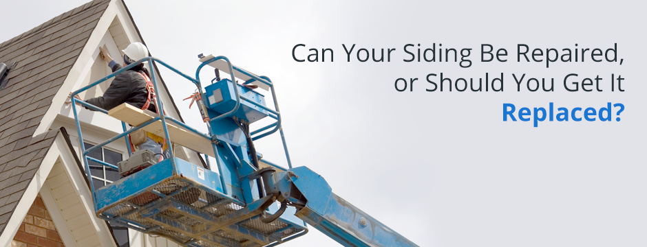 Can Your Siding Be Repaired, Or Should You Get it Replaced?