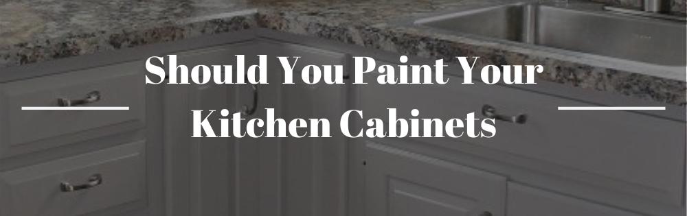 Should You Paint Kitchen Cabinets