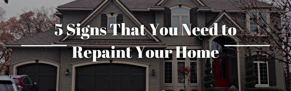 5 Signs That You Need to Repaint Your Home