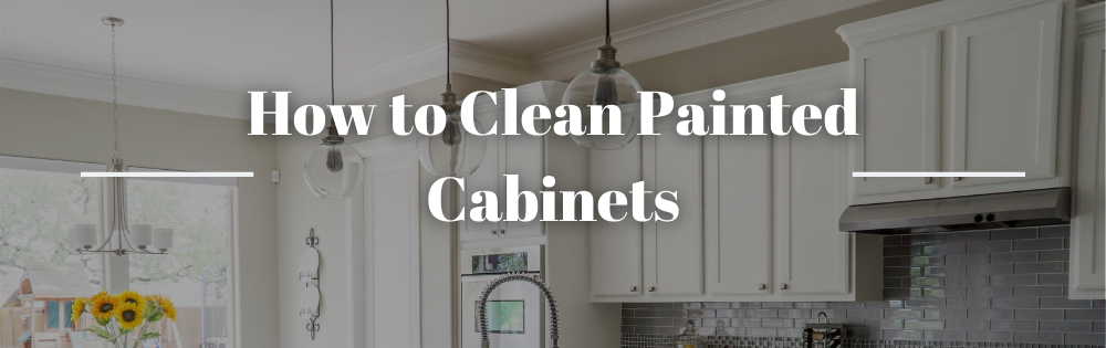 How to Clean Painted Cabinets