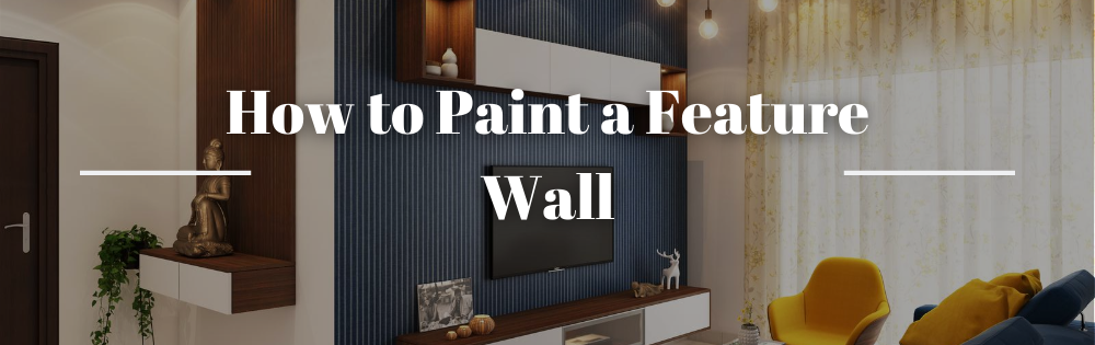 How to Paint a Feature Wall